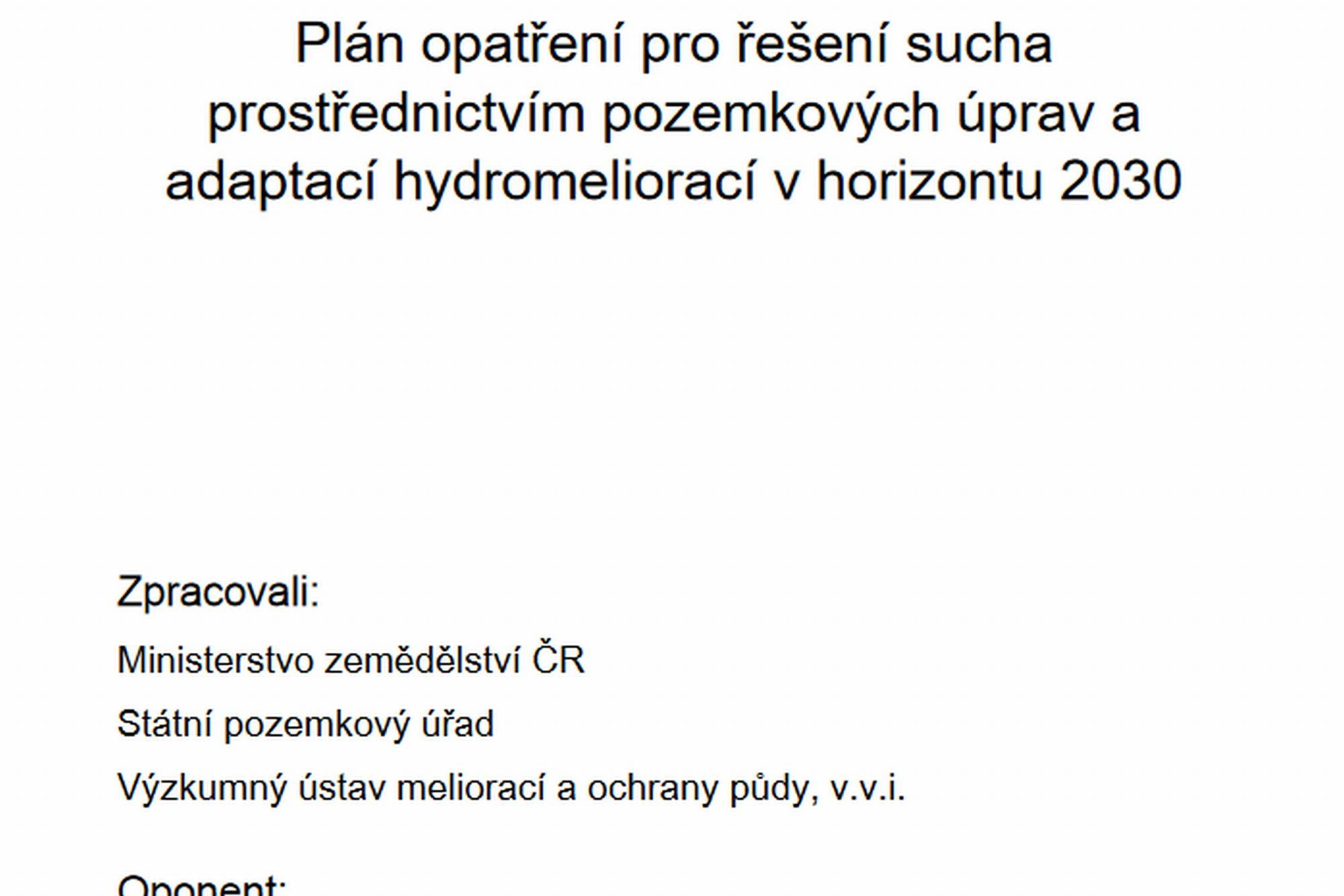 MZe zpracovalo Plán opatření pro řešení sucha v horizontu 2030 vycházející i z metodiky na které jsme spolupracovali s VÚMOPem