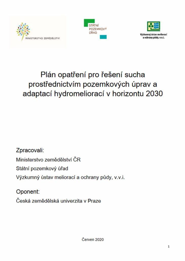 MZe zpracovalo Plán opatření pro řešení sucha vhorizontu 2030 vycházející i zmetodiky na které jsme spolupracovali sVÚMOPem